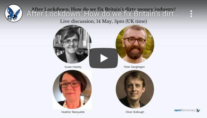 openDemocracy live discussion: After Lockdown – How do we fix Britain's dirty money industry?